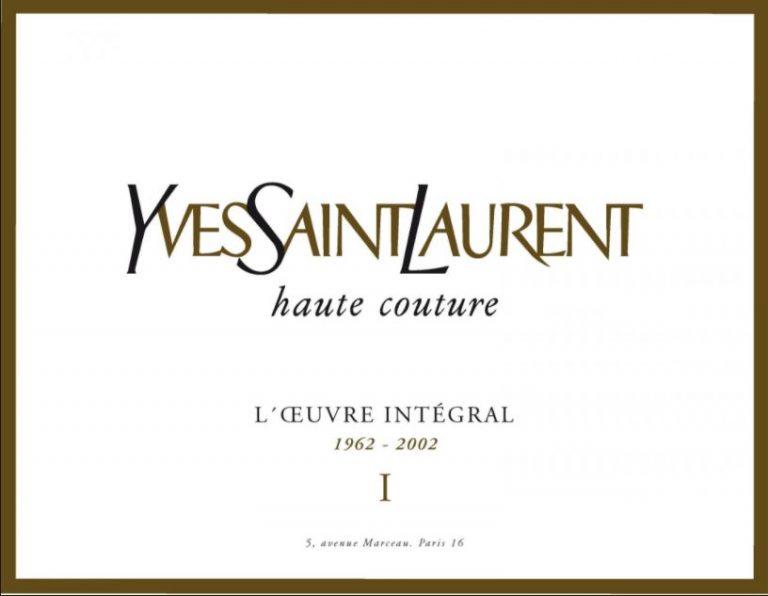 """Yves Saint-Laurent: """"L'Œuvre Intégral"""""""